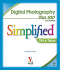 Digital Photography Top 100 : Simplified Tips and Tricks 2nd.Ed