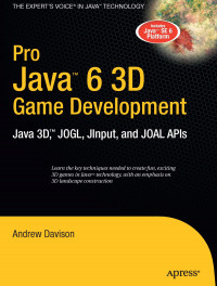 Image of Pro Jav 6 3D Game Development Java 3, JOGL, JInput, and JOAL APIs